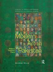 Modern Art in Pakistan:History, Tradition, Place