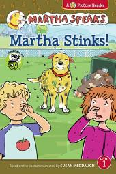 Martha Speaks: Martha Stinks! (Reader)