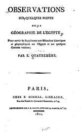 Observations sur quelques points de la géographie de l'Égypte: pour servir de supplément aux Mémoires historiques et géographiques sur l'Égypte et sur quelques contrées voisines