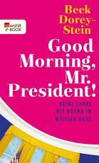 Good Morning  Mr  President  PDF