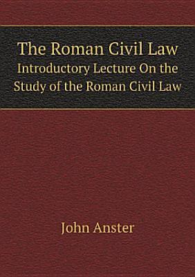 The Roman Civil Law