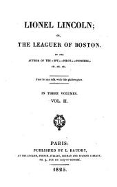 Lionel Lincoln, Or, the Leaguer of Boston: In Three Volumes, Volume 2