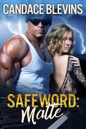 Safeword: Matte
