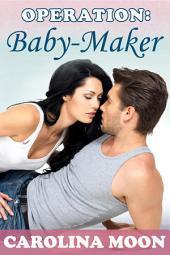 Operation Baby-Maker: BBW Erotic Romance