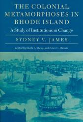The Colonial Metamorphoses In Rhode Island Book PDF