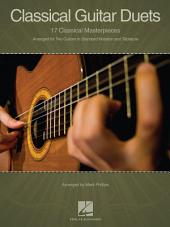 Classical Guitar Duets (Songbook): 17 Classical Masterpieces