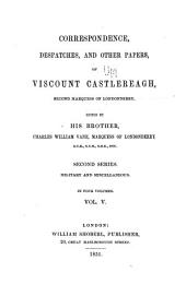 Memoirs and Correspondence of Viscount Castlereagh, Second Marquess of Londonderry: Volume 5