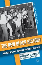 The New Black History: Revisiting the Second Reconstruction