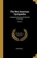 Download The New American Cyclopaedia  A Popular Dictionary Of General Knowledge  Book