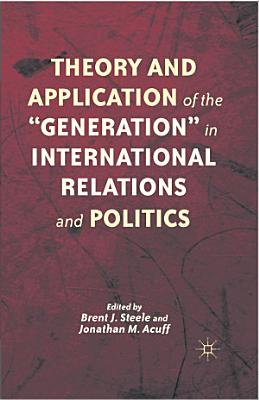 Theory and Application of the    Generation    in International Relations and Politics