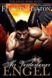 Ihr Verdorbener Engel: Her Angel Romanzen Serie Buch 6