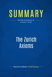 Summary: The Zurich Axioms: Review and Analysis of Gunther's Book