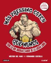 Más pressing catch que nunca: Todo lo que querías saber de la lucha libre