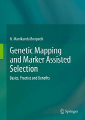 Genetic Mapping and Marker Assisted Selection: Basics, Practice and Benefits