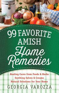 99 Favorite Amish Home Remedies Book