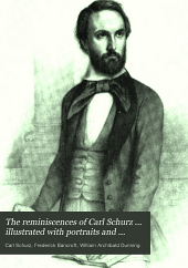 The Reminiscences of Carl Schurz ... Illustrated with Portraits and Original Drawings: 1829-1852