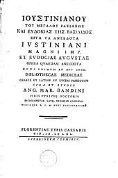 ...Justiniani magni imp. et Eudociae augustae opera quaedam anecdota nunc primum ...: Graece et latine in lucem prodeunt cura et studio