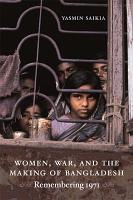 Women  War  and the Making of Bangladesh PDF