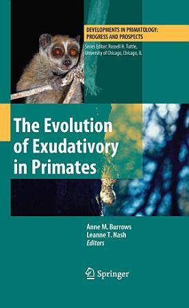 The Evolution of Exudativory in Primates PDF