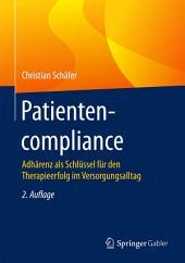 Patientencompliance: Adhärenz als Schlüssel für den Therapieerfolg im Versorgungsalltag, Ausgabe 2
