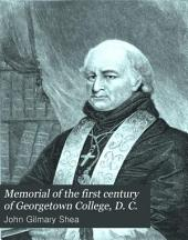 Memorial of the First Century of Georgetown College, D. C.: Comprising a History of Georgetown University, Part 3