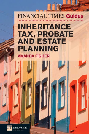 Financial Times Guide to Inheritance Tax   Probate and Estate Planning