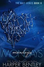 Mondays (The Wait, Book 2)