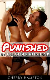 Punished by the Older Neighbor (first time new adult domination submission)