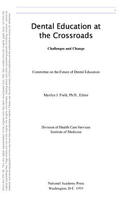Dental Education at the Crossroads