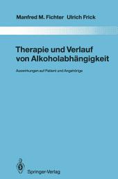 Therapie und Verlauf von Alkoholabhängigkeit: Auswirkungen auf Patient und Angehörige