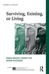 Surviving, Existing, or Living: Phase-specific therapy for severe psychosis