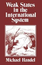 Weak States In The International System Book PDF