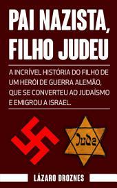 PAI NAZISTA, FILHO JUDEU