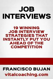 19 Winning Job Interview Strategies That Instantly Put You Ahead Of The Competition