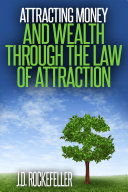 Attracting Money and Wealth Through the Law of Attraction