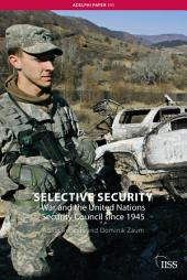Selective Security: War and the United Nations Security Council since 1945