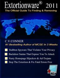 Extortionware 2011 The Official Fake Security Risks Removal Guide Book PDF