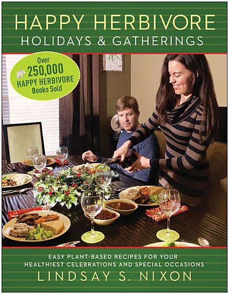 Download Happy Herbivore Holidays   Gatherings Book
