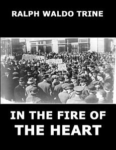 In The Fire Of The Heart (Annotated Edition)