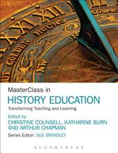 MasterClass in History Education: Transforming Teaching and Learning