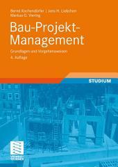 Bau-Projekt-Management: Grundlagen und Vorgehensweisen, Ausgabe 4