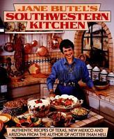 Jane Butel s Southwestern Kitchen PDF