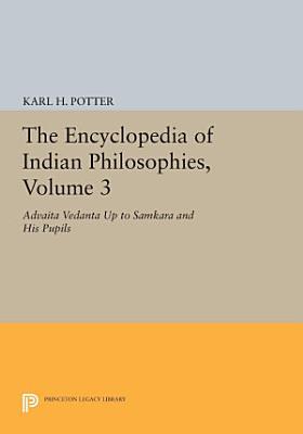 The Encyclopedia of Indian Philosophies  Volume 3