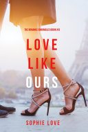 Love Like Ours (The Romance Chronicles—Book #3)