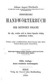 Johann August Eberhard's ... synonymisches Handwörterbuch der deutschen Sprache: für alle, welche sich in dieser Sprache richtig ausdrucken wollen : nebst einer ausführlichen Anweisung zum nützlichen Gebrauche desselben