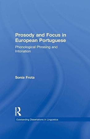 Prosody and Focus in European Portuguese PDF
