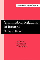 Grammatical Relations in Romani: The Noun Phrase. with a Foreword by Frans Plank (Universität Konstanz)