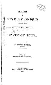 Reports of Cases at Law and in Equity Determined by the Supreme Court of the State of Iowa: Volume 23