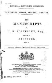 The Manuscripts of J. B. Fortescue, Esq: Volume 1