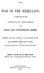 The War of the Rebellion: A Compilation of the Official Records of the Union and Confederate Armies, Volume 12, Part 3